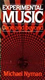 Experimental Music : Cage and Beyond, Nyman, Michael, 0028716604