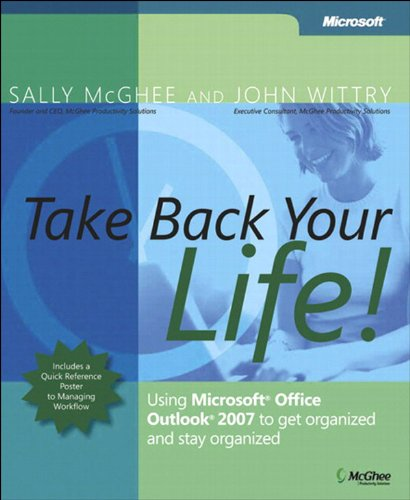 Take Back Your Life!: Using Microsoft Office Outlook 2007 to Get Organized and Stay Organized (Business Skills) (Best Place To Sell Electronics)