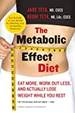 The Metabolic Effect Diet: Eat More, Work Out Less, and Actually Lose Weight While You Rest