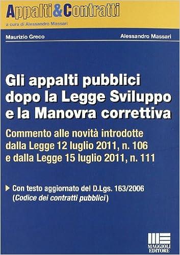 Gli Appalti Pubblici Dopo La Legge Sviluppo E La Manovra Correttiva Greco Maurizio Massari Alessandro 9788838769009 Amazon Com Books