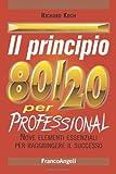 Il principio 80/20 per professional. Nove elementi essenziali per raggiungere il successo