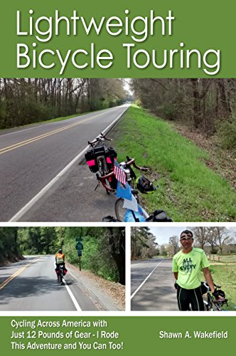 Lightweight Bicycle Touring: Cycling Across America with Just 12 Pounds of Gear, I Rode This Adventure and You Can - Ultralight America