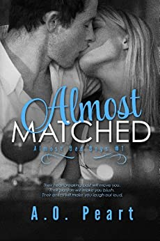 Almost Matched (Almost Bad Boys #1) by [Peart, A.O.]