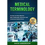 Medical Terminology: The Best and Most Effective Way to Memorize, Pronounce and Understand Medical Terms (100% Real & Genuine Reviews , Medical Terminology ... Nursing, Medical School, Medical Books)