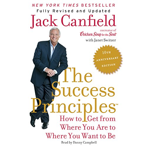 The Success Principles(TM) - 10th Anniversary Edition: How to Get from Where You Are to Where You Want to Be Audiobook [Free Download by Trial] thumbnail