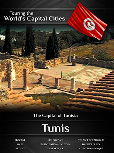 Touring the World's Capital Cities Tunis: The Capital of - Center Domed