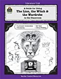 A Guide for Using the Lion, the Witch and the Wardrobe in the Classroom, C. S. Lewis and Michael Shepherd, 1557344094