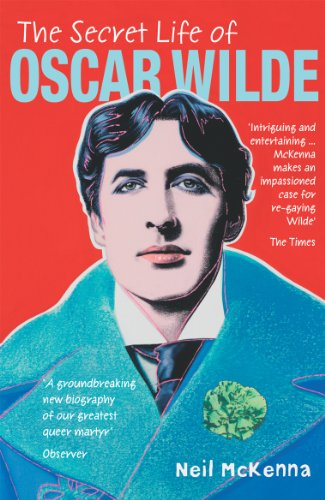 The Secret Life Of Oscar Wilde By McKenna Neil