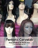 img - for Fantastic Caryatids book / textbook / text book
