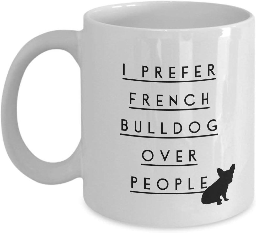 Not Applicable Prefiero el Bulldog francés sobre la Gente' Divertido para los Amantes de Las Mascotas del Perro Bulldog francés Tazas de café - para Navidad, Jubilación, Gracias, Feliz 11 Oz