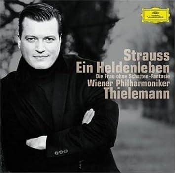 Strauss: Ein Heldenleben (A Hero's Life) / Die Frau ohne Schatten (Woman without a Shadow)