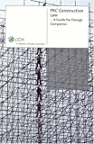 PRC Construction Law : A Guide for Foreign Companies, Howlett, Ashley, 9814197505