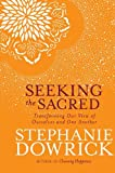 Seeking the Sacred, Stephanie Dowrick, 1585428663