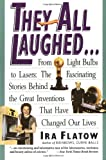 They All Laughed..., Ira Flatow, 0060924152