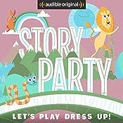 Story Party: Let's Play Dress Up! | Diane Ferlatte, Kirk Waller, David Novak, Andy Offutt Irwin, Samantha Land