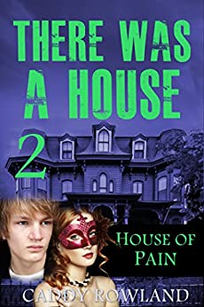 House of Pain: A Caddy Rowland Psychological Thriller & Drama (There Was a House Series Book 2) by [Rowland, Caddy]