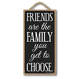 Honey Dew Gifts Friends Decor, Friends are The Family You Get to Choose 5 inch by 10 inch Hanging Sign, Wall Art, Love Sign Home Decor