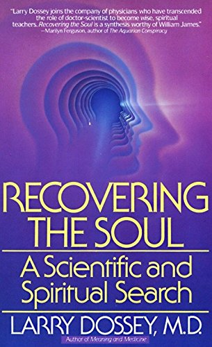 7136ab9626b Recovering the Soul  A Scientific and Spiritual Approach  Larry Dossey   9780553347906  Amazon.com  Books