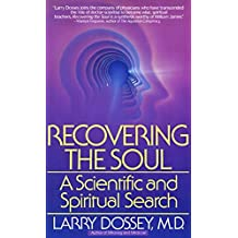 Recovering the Soul: A Scientific and Spiritual Approach