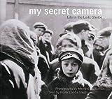 My Secret Camera: Life in the Lodz Ghetto
