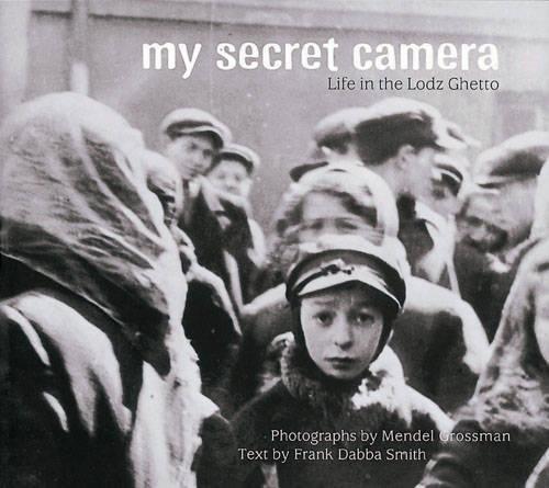 Read Online My Secret Camera: Life in the Lodz Ghetto pdf epub