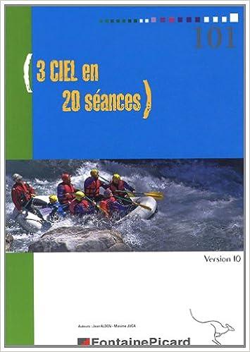 En ligne téléchargement 3 Ciel en 20 séances : Version 10 pdf