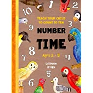 Teach Your Child to Count to Ten - Number Time: For Ages 2 to 5 - An Educational Coloring Book for Preschoolers, Parents and Siblings