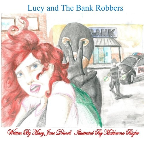 Lucy and The Bank Robbers (Lucy Lavender Stories) (Volume 1) pdf