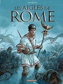 Les aigles de Rome, tome 5 par Marini