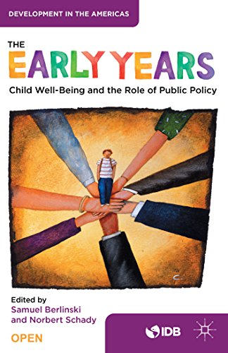 The Early Years: Child Well-Being and the Role of Public Policy (Development in the Americas)