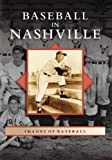 Baseball in Nashville, Skip Nipper, 0738543918