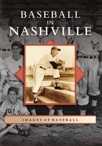 Baseball in Nashville  (TN) (Images of Baseball) PDF