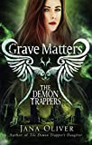 Grave Matters (Demon Trappers)