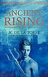 Ancient Rising, J. C. De La Torre, 0978527267