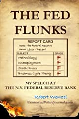 The Fed Flunks: My Speech at the New York Federal Reserve Bank by Robert Wenzel (2015-01-24)