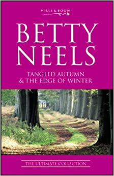 Tangled Autumn: AND The Edge of Winter (Betty Neels: The Ultimate Collection)