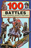 100 Battles That Shaped World History, Samuel Willard Crompton, 0912517271
