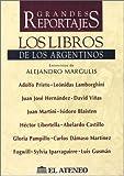img - for Los Libros de los Argentinos: Entrevistas de Alejandro Margulis (Grandes Reportajes. Serie Ayer y Hoy) (Spanish Edition) book / textbook / text book