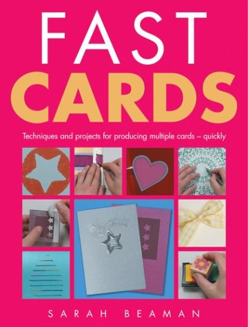 Fast Cards: Techniques and Projects for Producing Greetings Cards - Quickly pdf