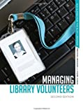 Managing Library Volunteers (ALA Guides for the Busy Librarian)