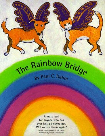 The Rainbow Bridge (Bridge Pet Death Rainbow)
