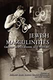 img - for Jewish Masculinities: German Jews, Gender, and History book / textbook / text book