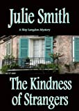 Front cover for the book The Kindness of Strangers by Julie Smith