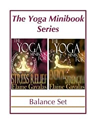 THE YOGA MINIBOOK SERIES BALANCE SET: The Yoga Minibook for Stress Relief and The Yoga Minibook for Energy and Strength