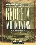 Longstreet Highroad Guide to the Georgia Mountains (Longstreet Highlands Innactive Series)