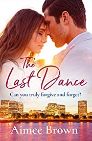 The Last Dance: An uplifting and heartwarming romance