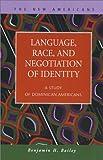 Language, Race, and Negotiation of Identity 9781931202244