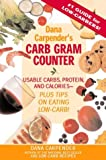 Image of Dana Carpender's Carb Gram Counter: Usable Carbs, Protein, and Calories--Plus Tips on Eating Low-Carb