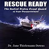 Rescue Ready: The United States Coast Guard of Cape Disappointment