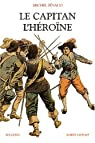 Le Capitan : L'héroïne par Zévaco